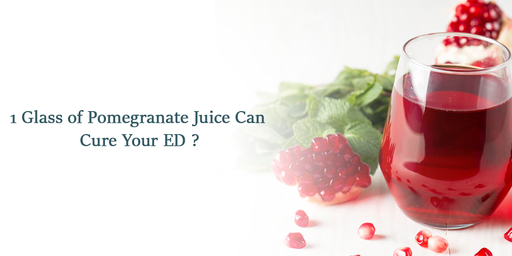 1 Glass of Pomegranate Juice Can Cure Your ED