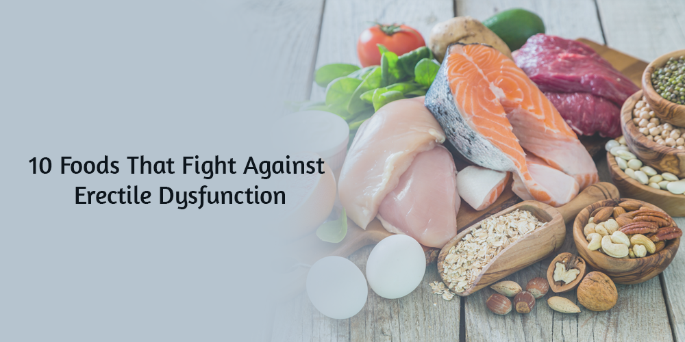 10 Foods That Fight Against Erectile Dysfunction