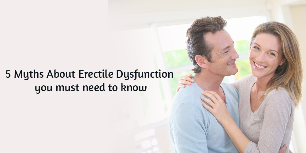 5 Myths About Erectile Dysfunction you must need to know