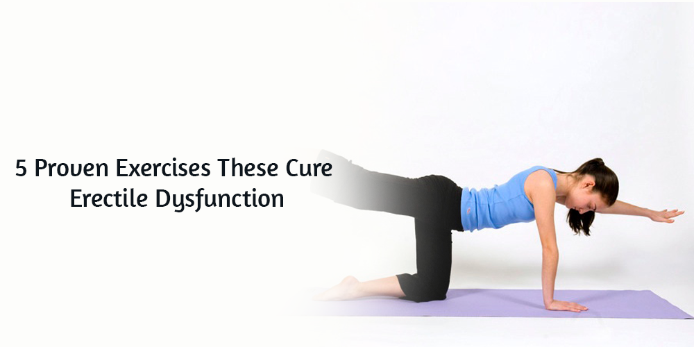 5 Proven Exercises These Cure Erectile Dysfunction