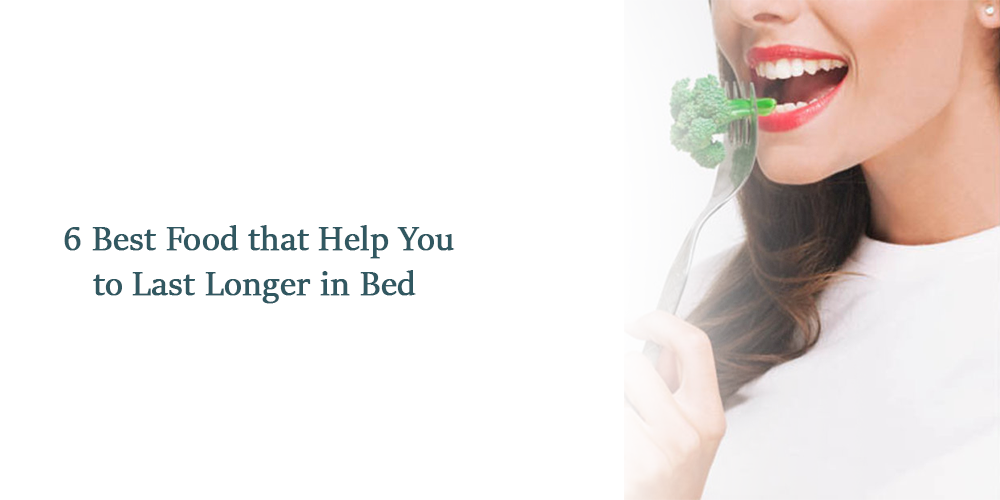 6 Best Food that Help You to Last Longer in Bed