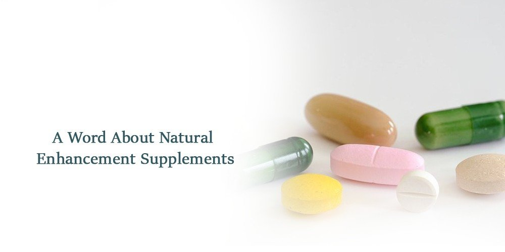 A Word About Natural Enhancement Supplements