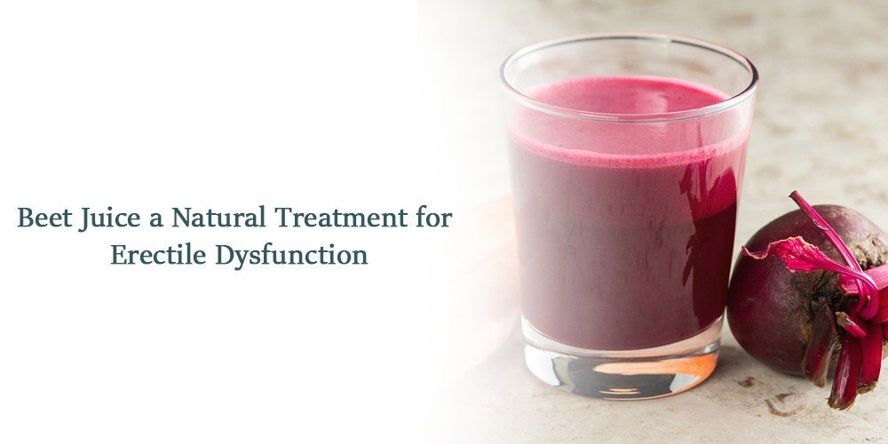 Beet Juice a Natural Treatment for Erectile Dysfunction