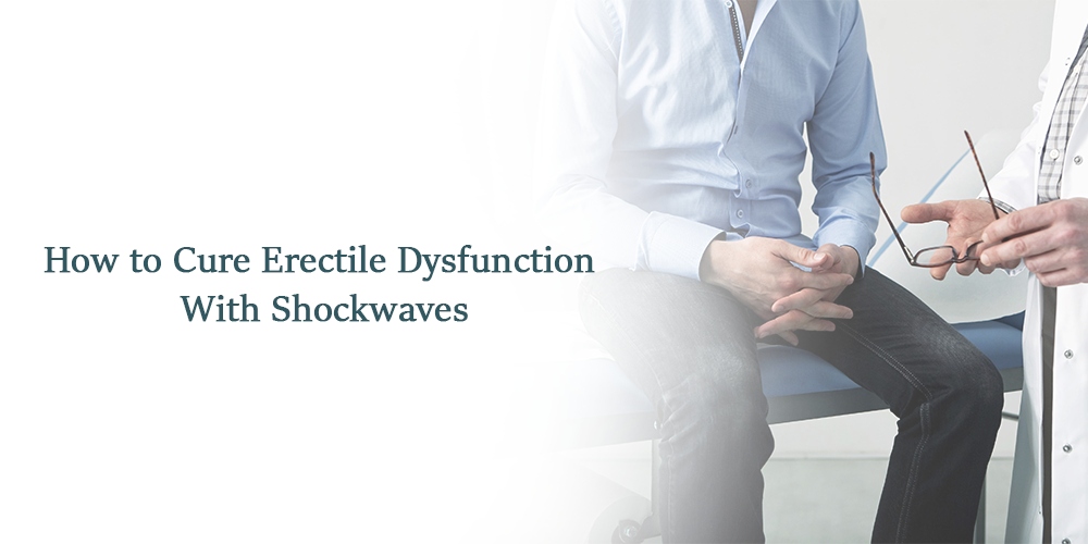 How to Cure Erectile Dysfunction With Shockwaves