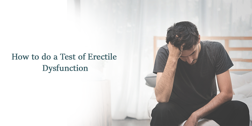 How to Do a Test of Erectile Dysfunction