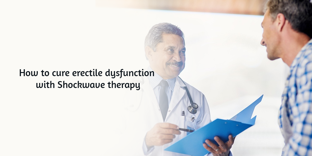 How to cure erectile dysfunction with Shockwave therapy