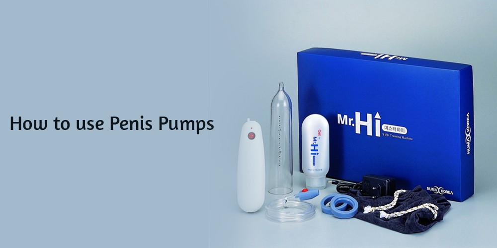 How to use Penis Pumps