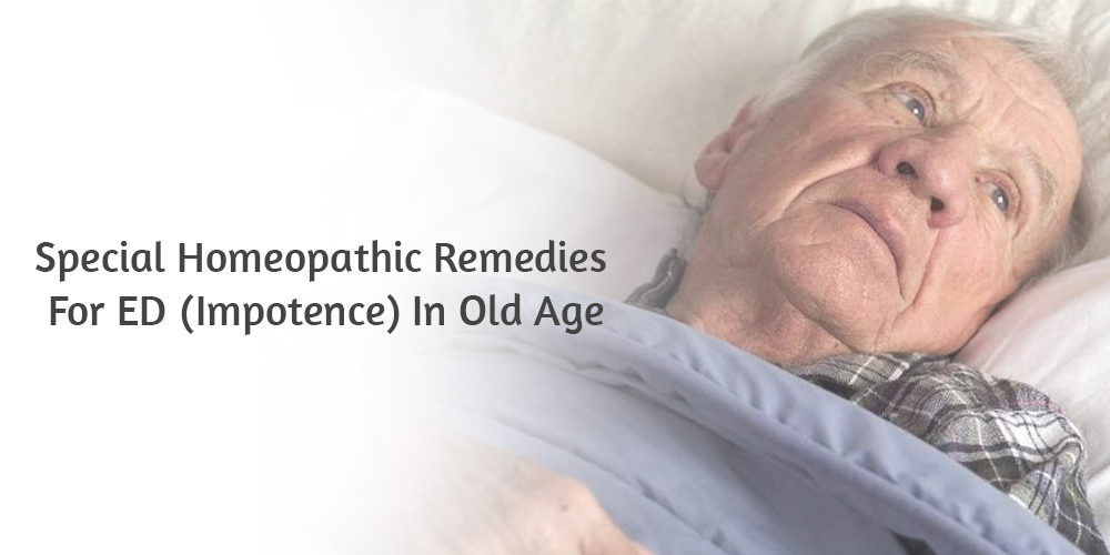 Special Homeopathic Remedies For ED (Impotence) In Old Age
