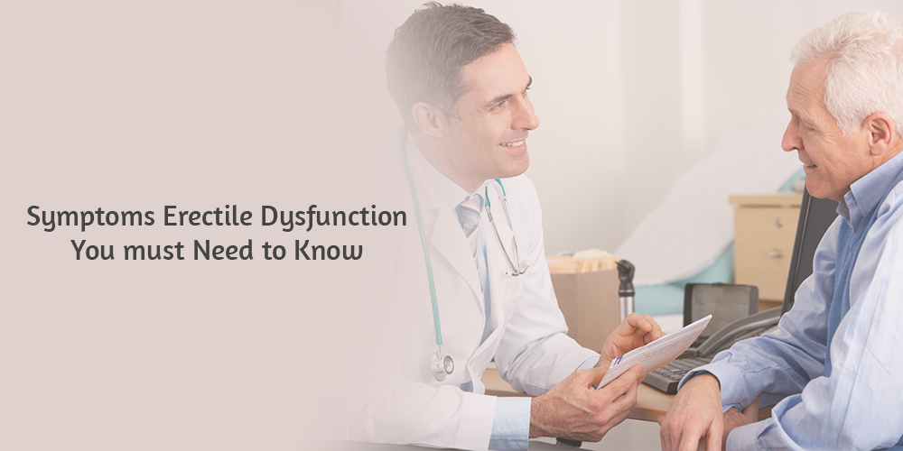 Symptoms Erectile Dysfunction You Must Need to Know
